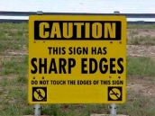 Caution -- This Sign has Sharp Edges