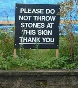 Do not throw stones at this sign